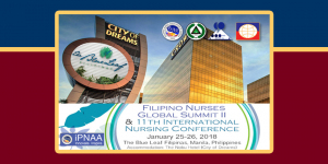 Global Summit of Filipino Nurses 2018 and the 11th International Nursing Conference of the Philippine Nurses Association of America, Inc